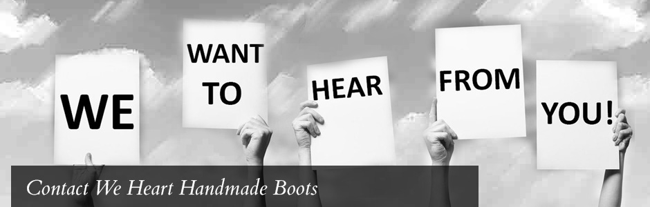 Contact We Heart Handmade Boots